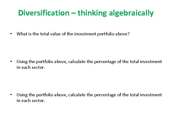 Diversification – thinking algebraically • What is the total value of the investment portfolio