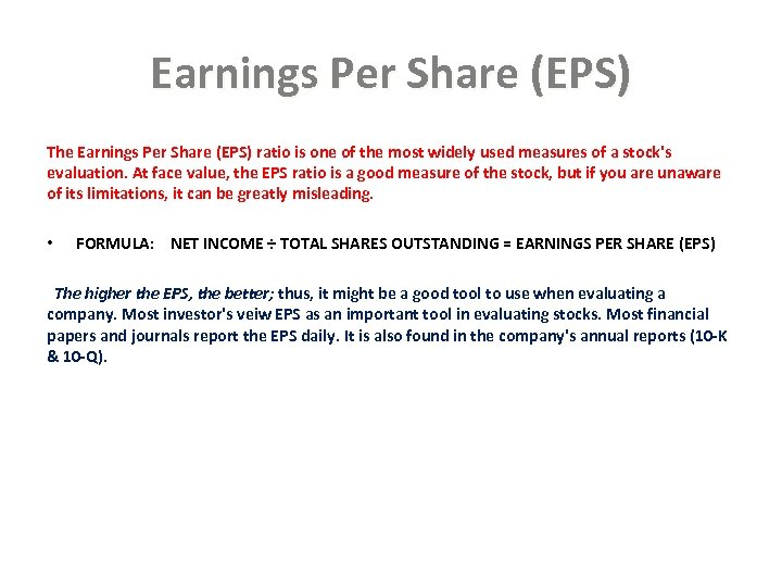 Earnings Per Share (EPS) The Earnings Per Share (EPS) ratio is one of the