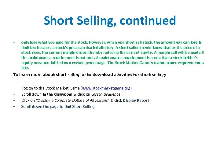 Short Selling, continued • only lose what you paid for the stock. However, when