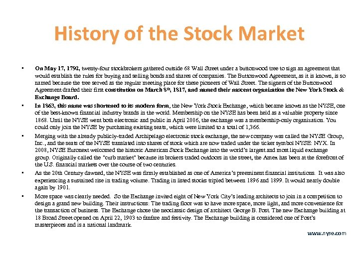 History of the Stock Market • • • On May 17, 1792, twenty-four stockbrokers