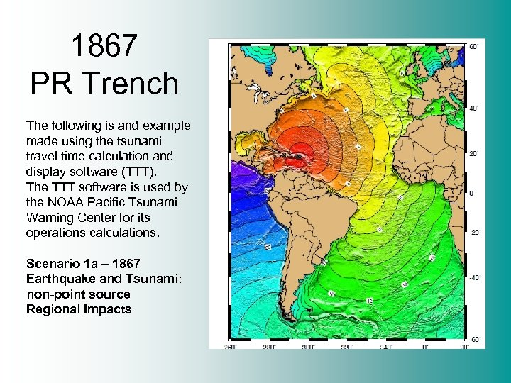 1867 PR Trench The following is and example made using the tsunami travel time