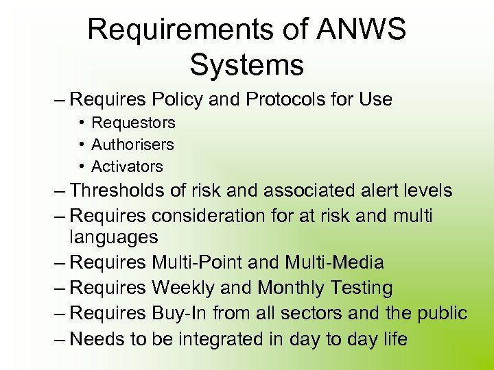 Requirements of ANWS Systems – Requires Policy and Protocols for Use • Requestors •