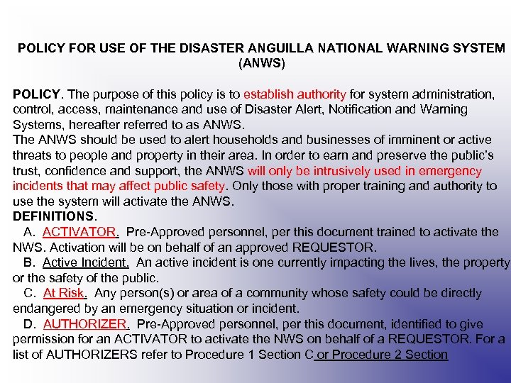 POLICY FOR USE OF THE DISASTER ANGUILLA NATIONAL WARNING SYSTEM (ANWS) POLICY. The purpose