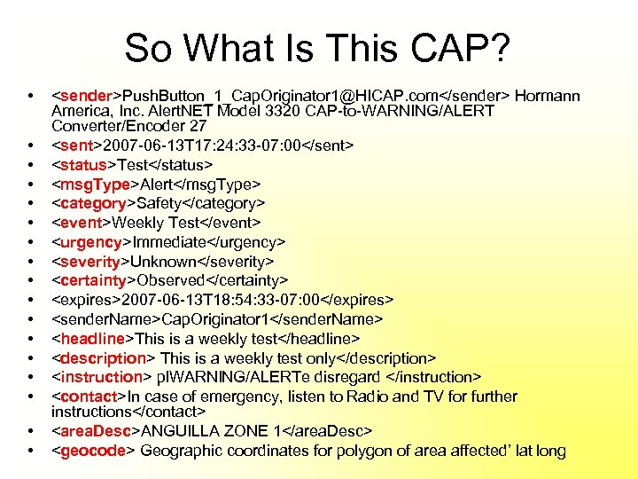 So What Is This CAP? • • • • • <sender>Push. Button_1_Cap. Originator 1@HICAP.