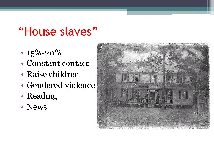 """""""House slaves"""" • • • 15%-20% Constant contact Raise children Gendered violence Reading News"""