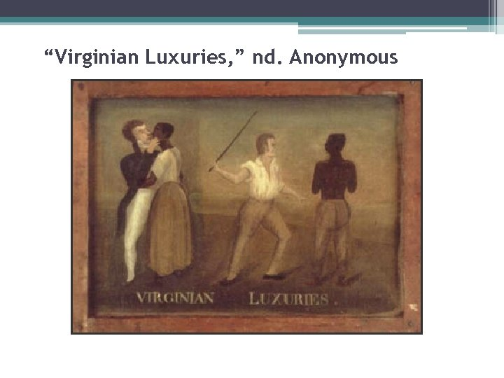"""""""Virginian Luxuries, """" nd. Anonymous"""