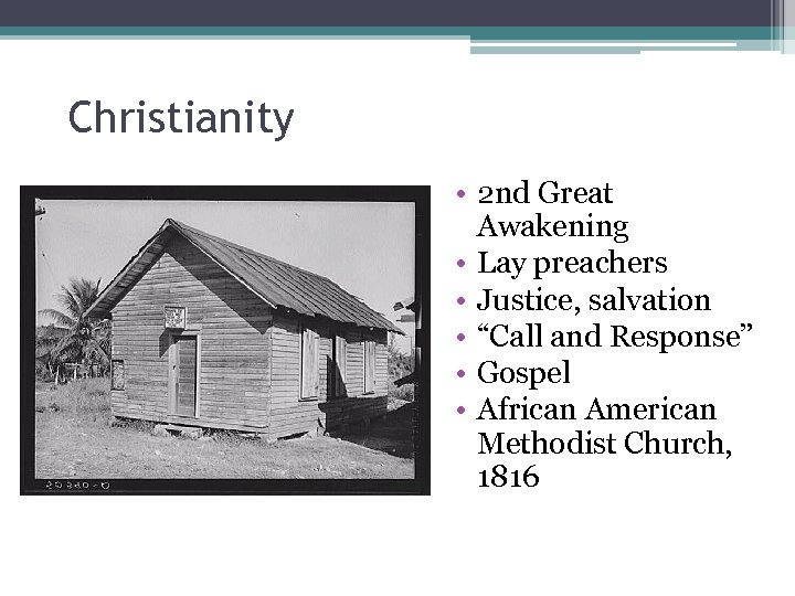 """Christianity • 2 nd Great Awakening • Lay preachers • Justice, salvation • """"Call"""