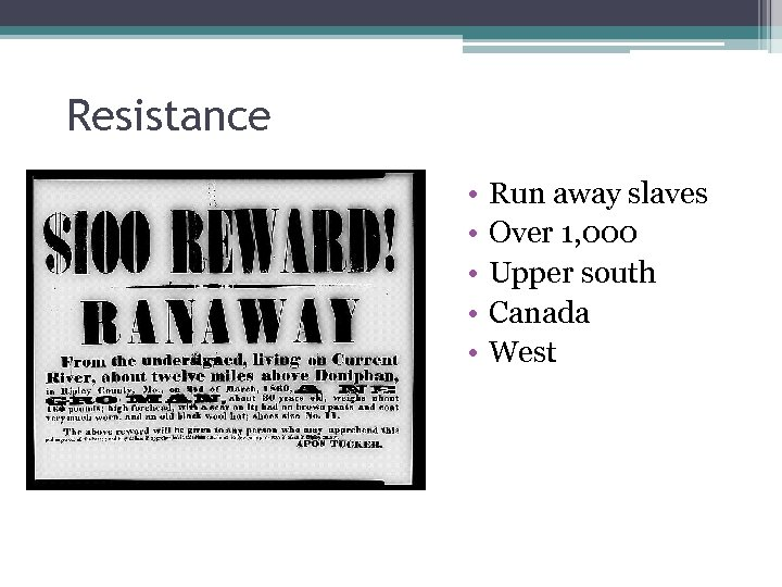 Resistance • • • Run away slaves Over 1, 000 Upper south Canada West
