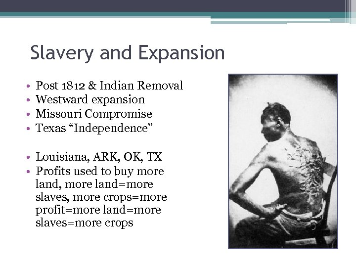 Slavery and Expansion • • Post 1812 & Indian Removal Westward expansion Missouri Compromise