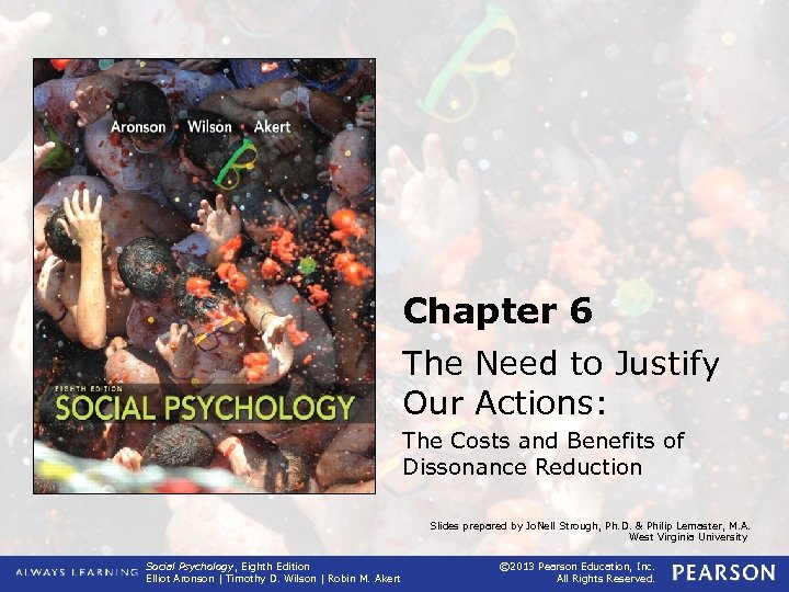 Chapter 6 The Need to Justify Our Actions: The Costs and Benefits of Dissonance