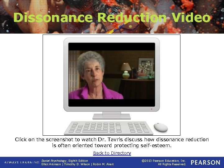 Dissonance Reduction Video Click on the screenshot to watch Dr. Tavris discuss how dissonance
