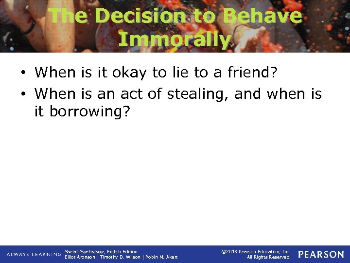 The Decision to Behave Immorally • When is it okay to lie to a