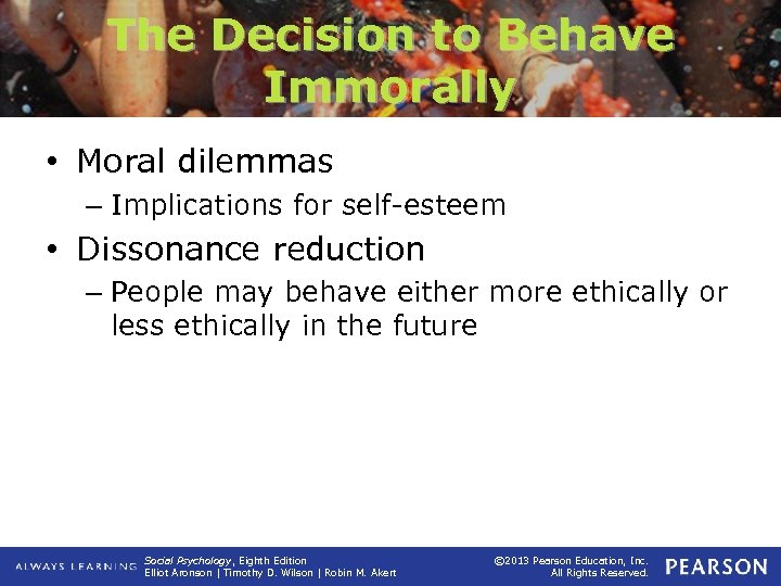 The Decision to Behave Immorally • Moral dilemmas – Implications for self-esteem • Dissonance