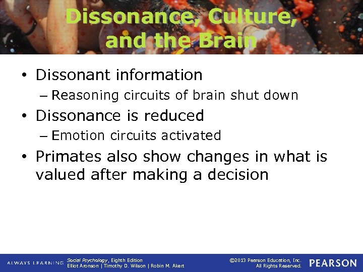 Dissonance, Culture, and the Brain • Dissonant information – Reasoning circuits of brain shut