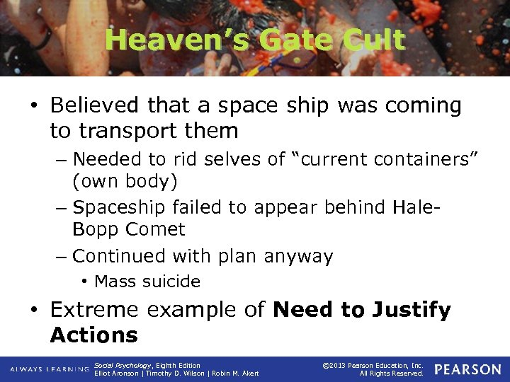 Heaven's Gate Cult • Believed that a space ship was coming to transport them