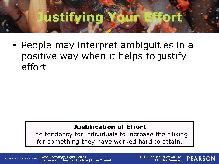 Justifying Your Effort • People may interpret ambiguities in a positive way when it