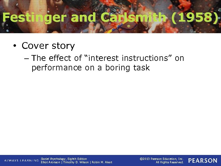 "Festinger and Carlsmith (1958) • Cover story – The effect of ""interest instructions"" on"