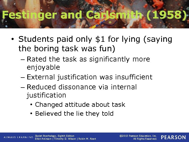 Festinger and Carlsmith (1958) • Students paid only $1 for lying (saying the boring