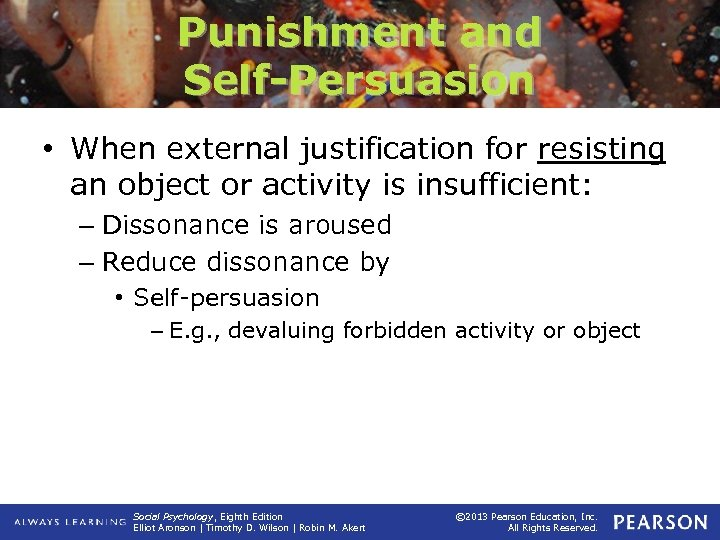 Punishment and Self-Persuasion • When external justification for resisting an object or activity is