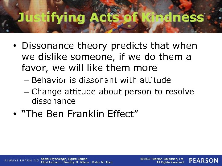 Justifying Acts of Kindness • Dissonance theory predicts that when we dislike someone, if