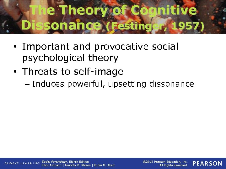The Theory of Cognitive Dissonance (Festinger, 1957) • Important and provocative social psychological theory