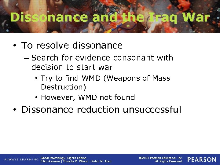 Dissonance and the Iraq War • To resolve dissonance – Search for evidence consonant