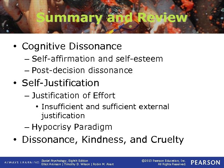 Summary and Review • Cognitive Dissonance – Self-affirmation and self-esteem – Post-decision dissonance •
