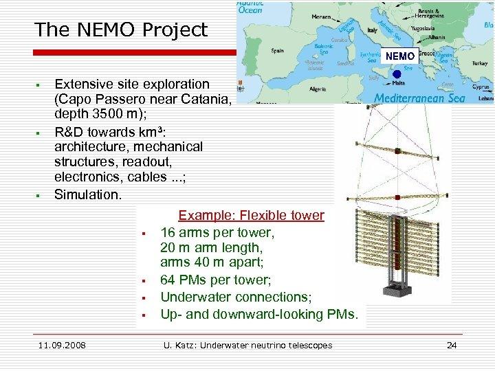 The NEMO Project § § § Extensive site exploration (Capo Passero near Catania, depth