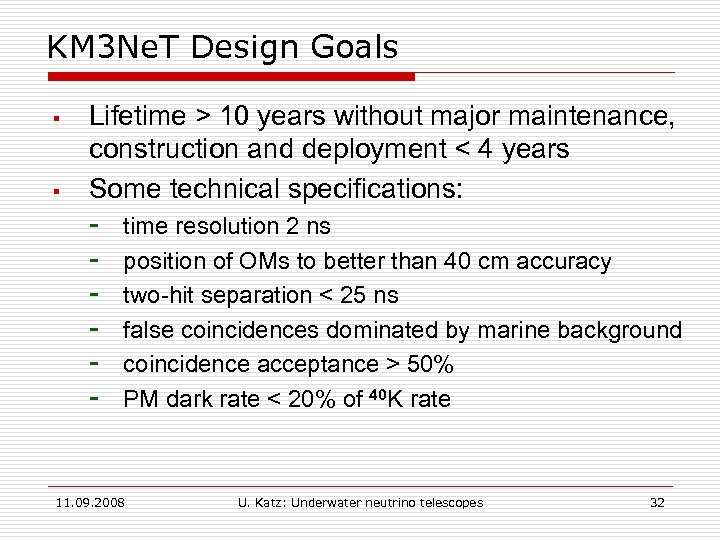 KM 3 Ne. T Design Goals § § Lifetime > 10 years without major