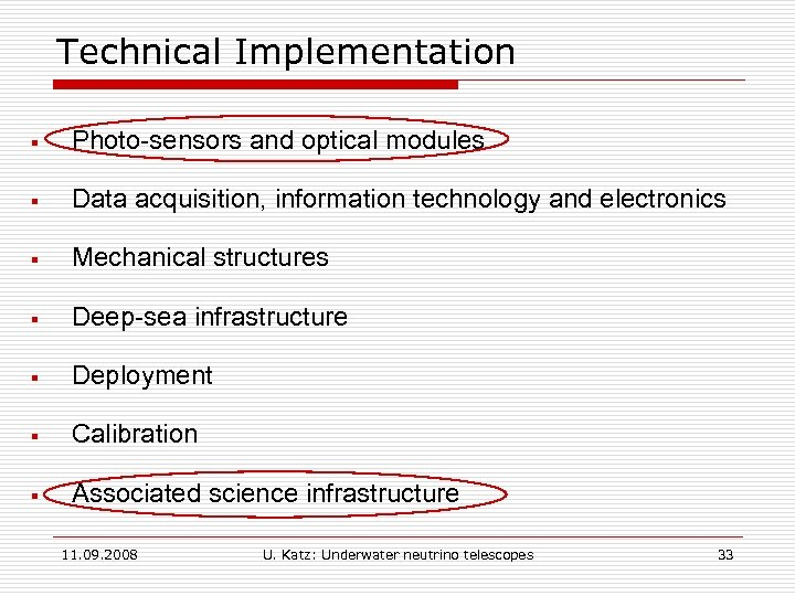 Technical Implementation § Photo-sensors and optical modules § Data acquisition, information technology and electronics