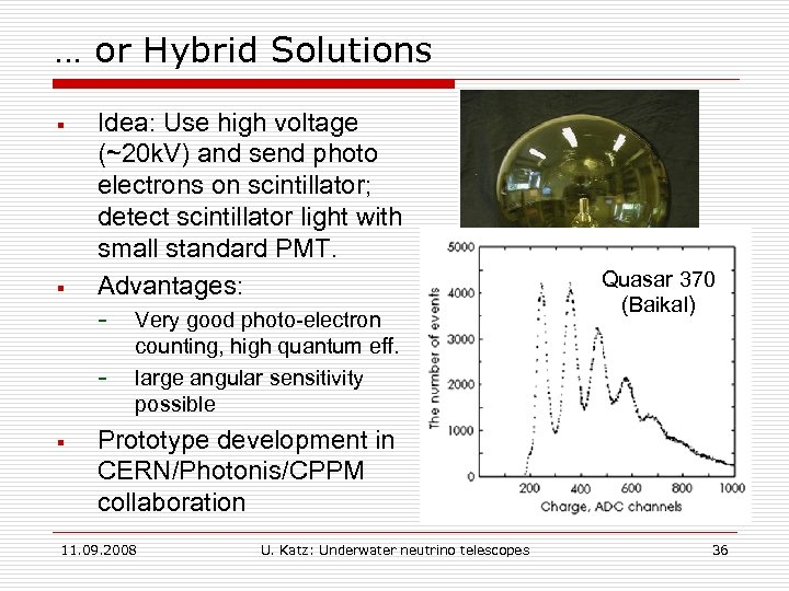 … or Hybrid Solutions § § Idea: Use high voltage (~20 k. V) and
