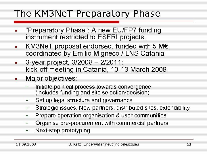 "The KM 3 Ne. T Preparatory Phase § § ""Preparatory Phase"": A new EU/FP"
