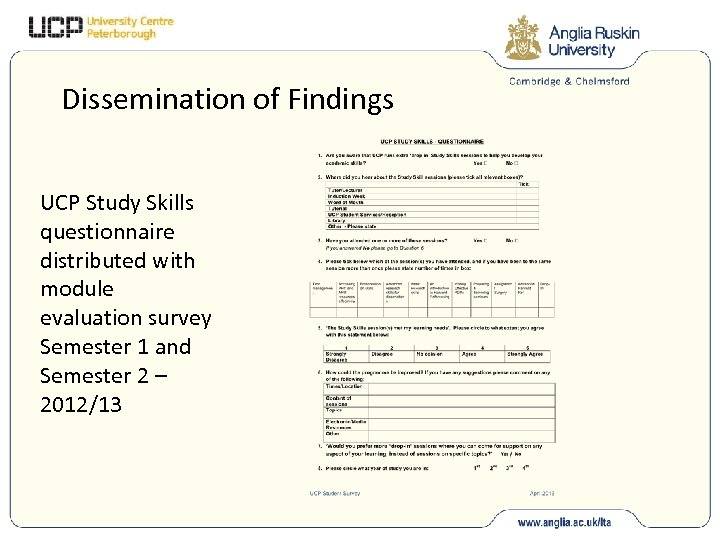 Dissemination of Findings UCP Study Skills questionnaire distributed with module evaluation survey Semester 1