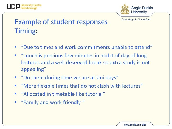"Example of student responses Timing: • ""Due to times and work commitments unable to"