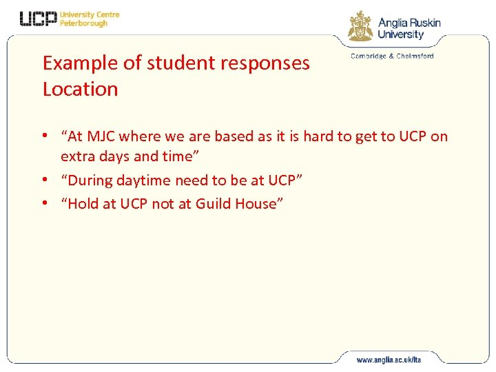 "Example of student responses Location • ""At MJC where we are based as it"
