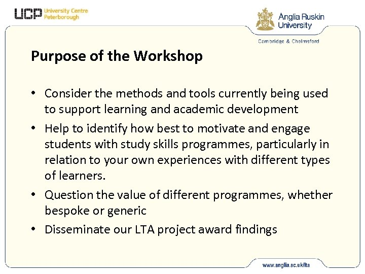 Purpose of the Workshop • Consider the methods and tools currently being used to