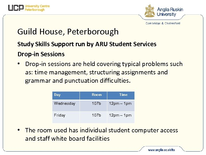 Guild House, Peterborough Study Skills Support run by ARU Student Services Drop-in Sessions •