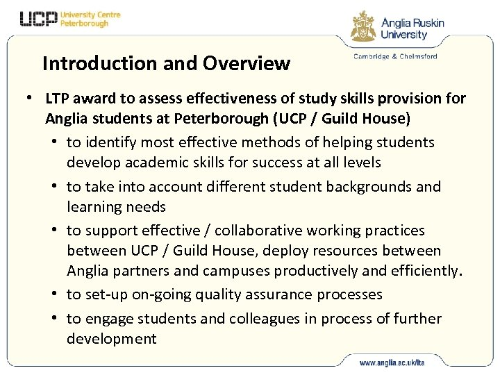 Introduction and Overview • LTP award to assess effectiveness of study skills provision for