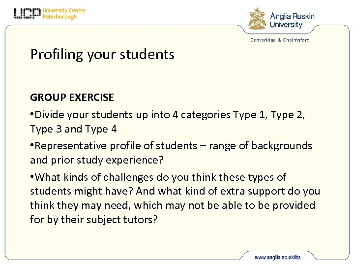 Profiling your students GROUP EXERCISE • Divide your students up into 4 categories Type