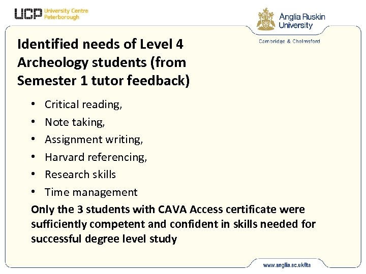Identified needs of Level 4 Archeology students (from Semester 1 tutor feedback) • Critical