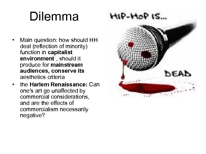 Dilemma • Main question: how should HH deal (reflection of minority) function in capitalist