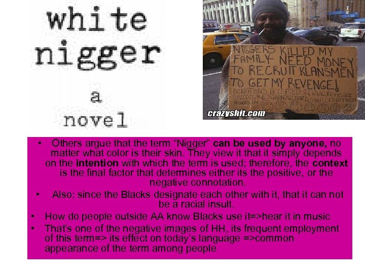 """• Others argue that the term """"Nigger"""" can be used by anyone, no"""
