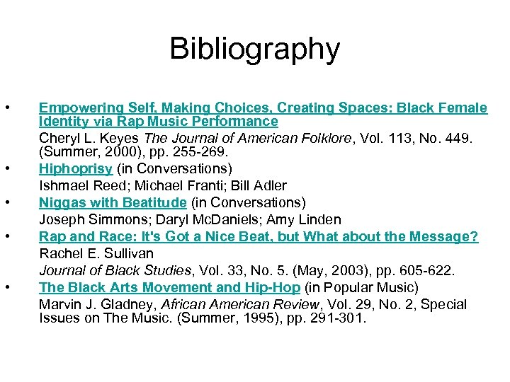 Bibliography • • • Empowering Self, Making Choices, Creating Spaces: Black Female Identity via