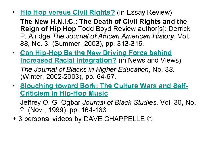 • Hip Hop versus Civil Rights? (in Essay Review) The New H. N.