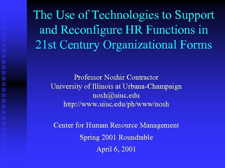 The Use of Technologies to Support and Reconfigure HR Functions in 21 st Century