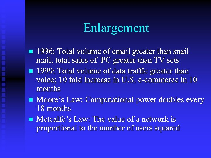 Enlargement n n 1996: Total volume of email greater than snail mail; total sales