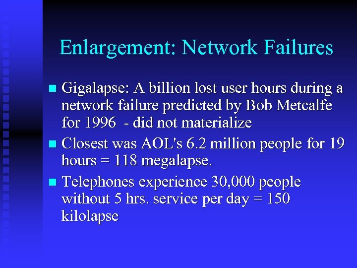 Enlargement: Network Failures Gigalapse: A billion lost user hours during a network failure predicted