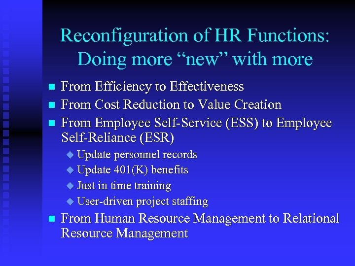 "Reconfiguration of HR Functions: Doing more ""new"" with more n n n From Efficiency"