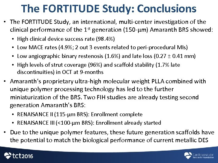 The FORTITUDE Study: Conclusions • The FORTITUDE Study, an international, multi-center investigation of the