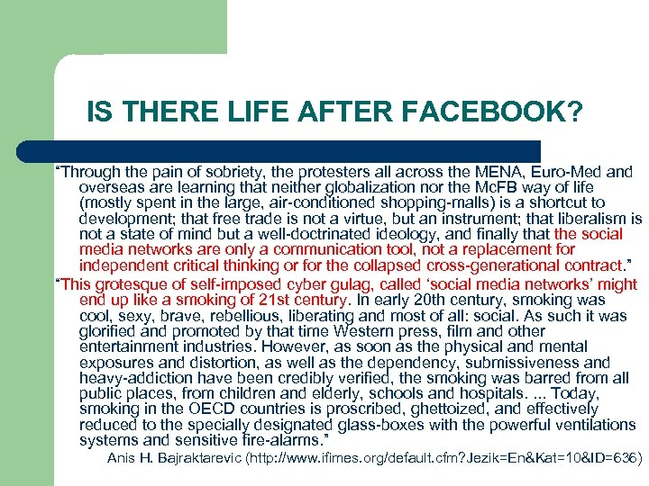 """IS THERE LIFE AFTER FACEBOOK? """"Through the pain of sobriety, the protesters all across"""
